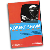 Robert Shaw; Preparing a Masterpiece, volume 7and8